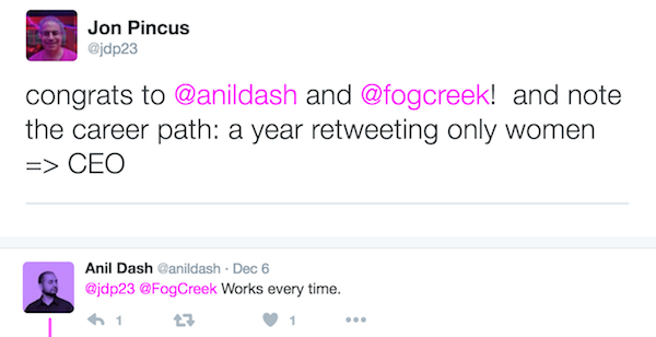note the career path: a year retweeting only women =/> CEO&#8221; /></a></p> <p>But I digress.</p> 			</li> 			<li id=